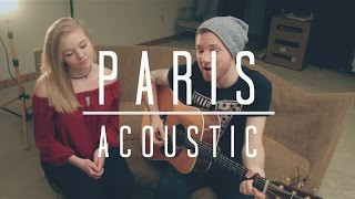 Paris - Chainsmokers (Acoustic) Cover by Adam Christopher ft. Ashlynn