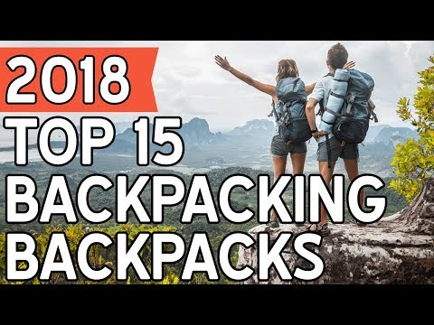 15 Best Backpacking Backpacks 2018