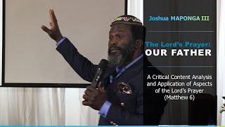 The Lord's Prayer (FULL SERMON) || By Joshua Maponga III