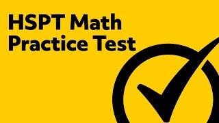 HSPT Practice Test - HSPT Math Review