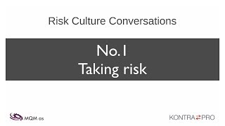 Risk Culture conversation #1 – Taking risk