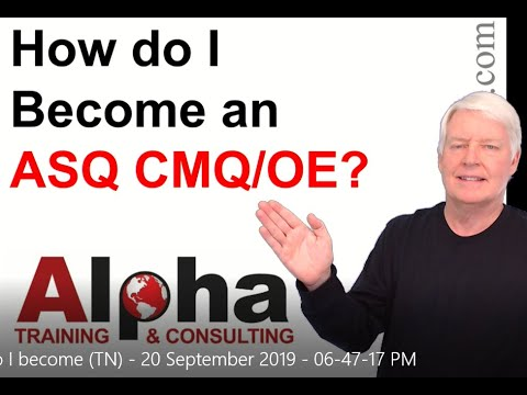 How do I become a Certified Manager of Quality (ASQ CMQ/OE ...