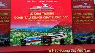 Lễ Khai Trương Đôi Tàu Nhanh '5 sao' SE3/4- Tự Hào Đường Sắt Việt Nam