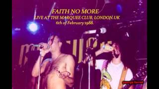 FAITH NO MORE. Live at the Marquee club, London.6th February 1988 (Audio only)