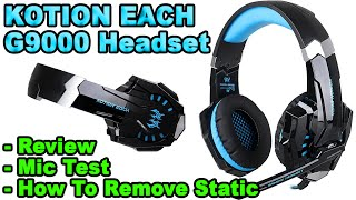 Kotion Each G9000 Headset (Review + Mic Test + How To Remove Static)
