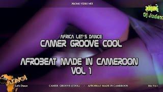 CAMERGROOVE / AFROBEAT COOL Mix Vol1 – DJ JUDEX ft..L'ABL Charlotte Dipanda X maleya Grace Decca