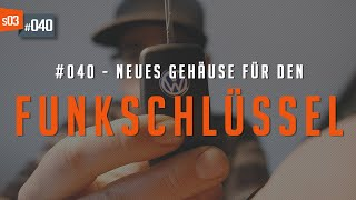 #40 • Neues Gehäuse für den Funkschlüssel | VW T5 Service