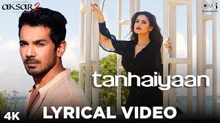 Tanhaiyaan Lyrical - Aksar 2 | Abhinav Shukla   - YouTube