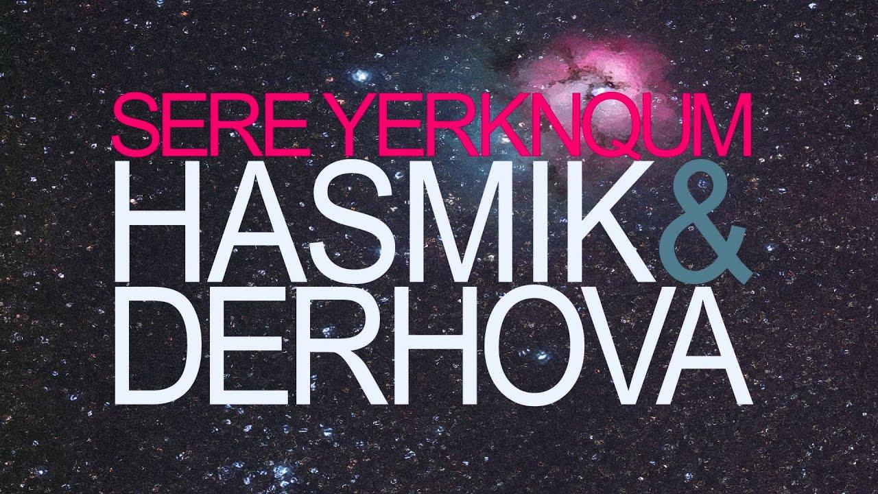 Sere Yerknqum / Սերը Երկնքում – Hasmik & DerHova