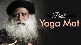 What is the Best Yoga Mat to Use? - Sadhguru's Talks - International Yoga Day 2018