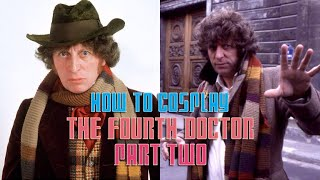 How to Cosplay the Fourth Doctor - Part 2 (The Frockcoat Looks)