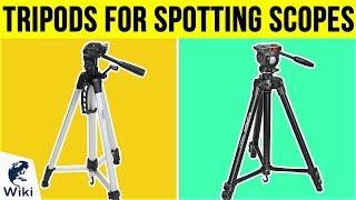 10 Best Tripods For Spotting Scopes 2019