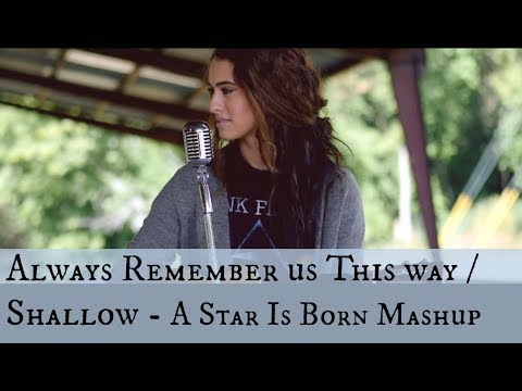 "Always Remember Us this Way / Shallow - from ""A Star is Born""  (Bailey Rushlow)"