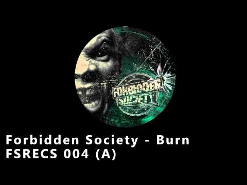 Forbidden Society - BURN ( FSRECS 004 )