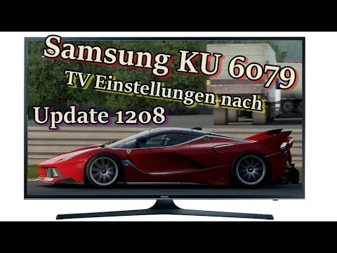 Samsung KU 6079 4k HDR : Einstellungen nach Update 1208 [ Deutsch ]
