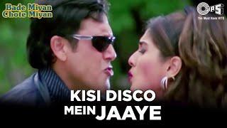 Kisi Disco Mein Jaaye   Govinda   Raveena Tandon   Bade Miyan Chote Miyan   Alka Y, Udit N   Tips