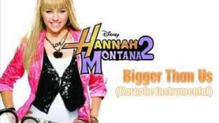 Hannah Montana - Bigger Than Us (Instrumental) Best Quality