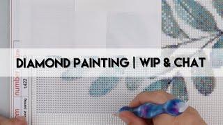 Diamond Painting -  WIP & Chat | Life Updates