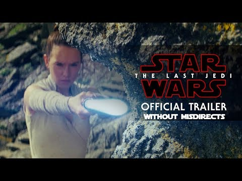 Star Wars The Last Jedi Trailer Without Misdirects