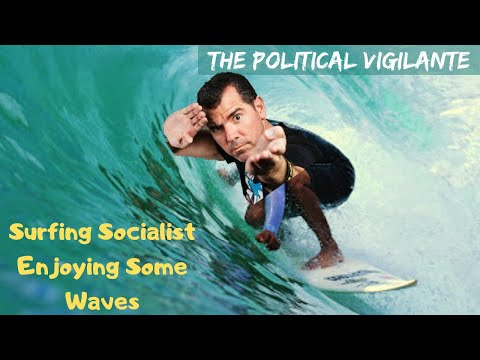The Surfing Socialist Enjoys Multiple Waves