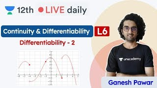 CBSE Class 12 | Continuity & Differentiability L6 | Maths | Unacademy Class 11 & 12 | Ganesh Sir