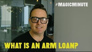 What Is An Arm Loan?   Magic Minute   Real Estate