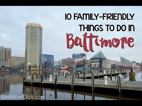 Video 10 Family Friendly Things To Do In Baltimore