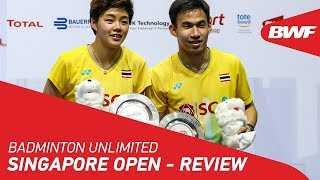 Badminton Unlimited 2019 | Singapore Open - Review | BWF 2019