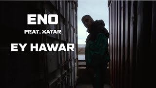 ENO feat. XATAR - EY HAWAR (Official Video)
