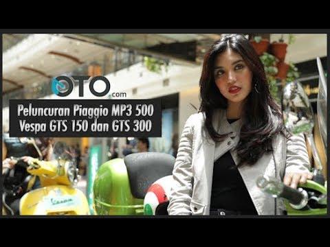 Peluncuran Piaggio MP3 500 Vespa GTS 150 dan GTS 300 I OTO.Com