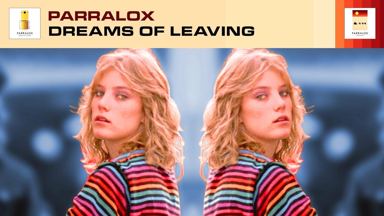 Parralox - Dreams of Leaving (Music Video)