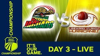 Guyana v Leewards  - Day 3 | West Indies Championship | Saturday 19th January 2019