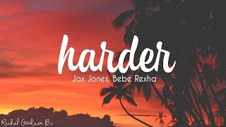Jax Jones, Bebe Rexha   Harder (Lyrics)