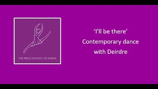 Contemporary dance with Deirdre 'I'll be there'