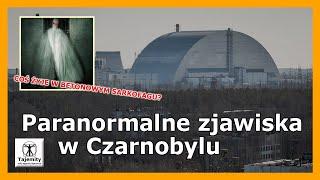 Paranormalne zjawiska w Czarnobylu