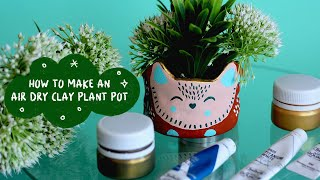 HOW TO MAKE AN AIR DRY CLAY PLANT POT | DIY PROJECT