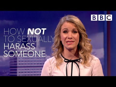 How NOT to sexually harass someone – The Mash Report – BBC Two