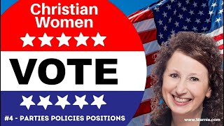 Parties Policies Positions - Video #4 in the Christian Women Vote