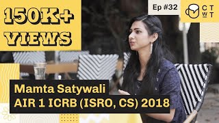 CTwT E32 - ICRB (ISRO) 2018 Scientist/Engineer (CS) Topper Mamta Satywali AIR 1
