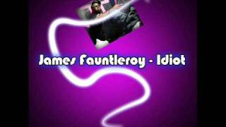 James Fauntleroy - Idiot (FullHQ) new 2010
