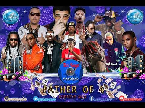 FATHER OF 4 HIPHOP MIXTAPE#BADBAD