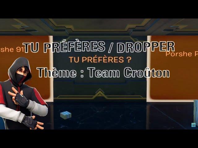 Tu préfères / Dropper : Team croûton