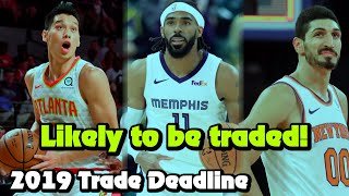 12 NBA Players Likely To Be Traded At The 2019 Trade Deadline