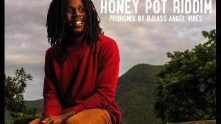 Honey Pot Riddim Mix (Full) Feat. Kabaka Pyramid Chronixx Lutan Fyah (July Refix 2017)