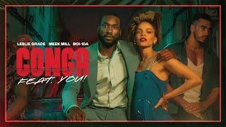 CONGA feat. Meek Mill, Leslie Grace, produced by Boi-1da