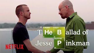 The Ballad of Jesse Pinkman | El Camino: A Breaking Bad Movie | Netflix