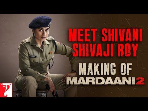 Meet Shivani Shivaji Roy - Mardaani 2