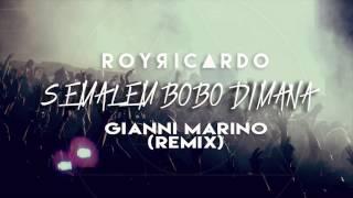 ROY RiCARDO - SEMALEM BOBO DiMANA (DJ GiANNi MARiNO REMiX)
