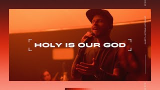 Holy Is Our God