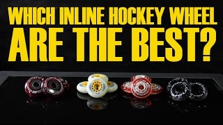 Which inline or roller hockey wheels are best - Difference between wheels